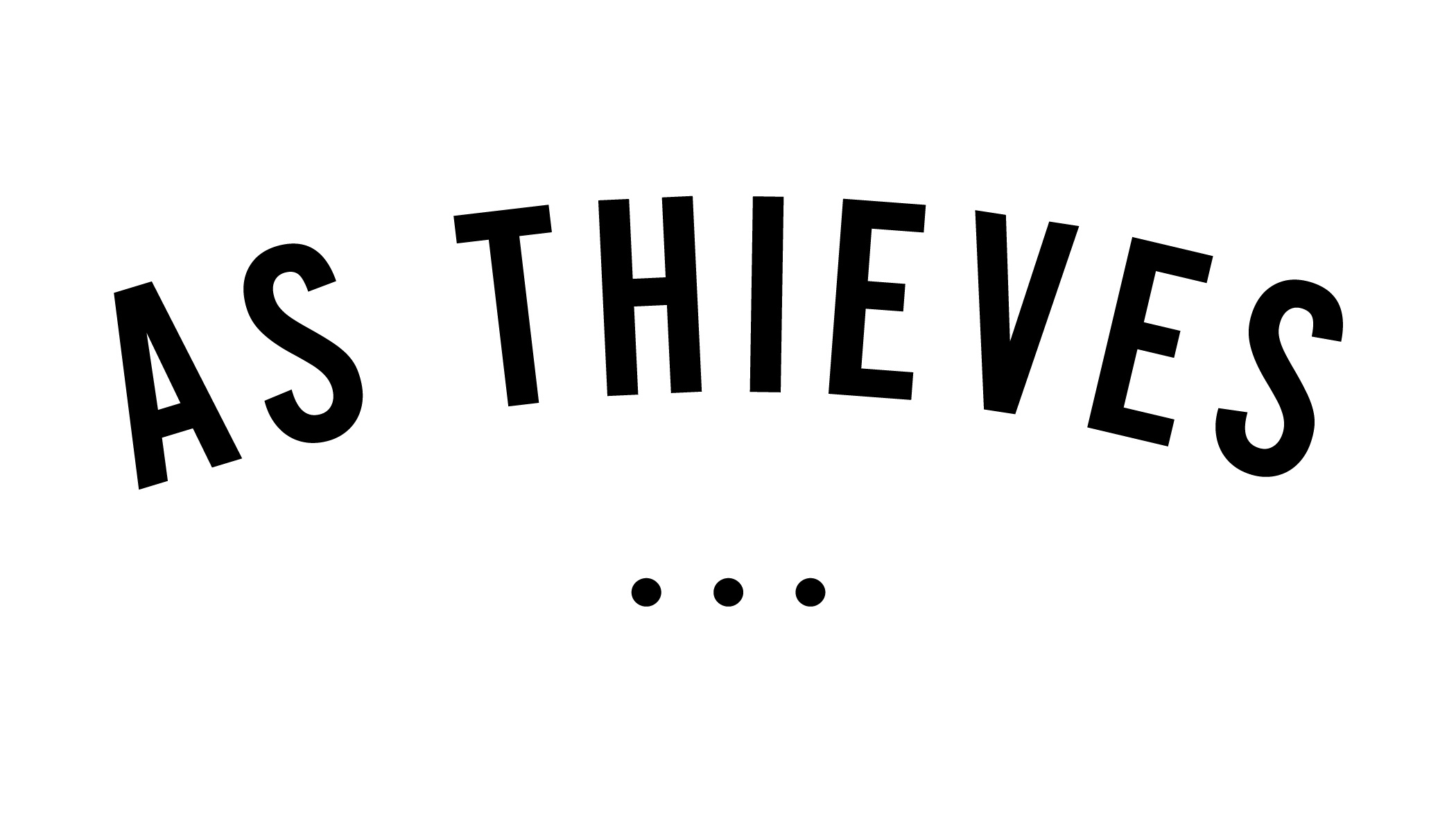 Launching A Brand – …As Thieves